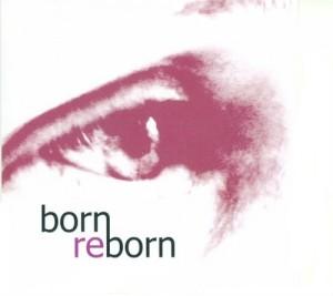 Born Reborn